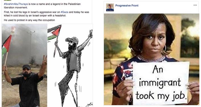 Post de uma das páginas removidas pelo Facebook mostra o que seria um manifestante palestino que teria perdido as pernas em um confronto com militares israelenses em Gaza. A página informa em seguida que o ativista foi assassinado por Israel. Ao lado, uma montagem com a ex-primeira-dama Michelle Obama diz Um imigrante roubou meu emprego.